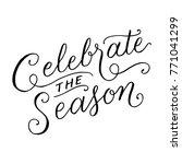 celebrate the season hand... | Shutterstock .eps vector #771041299