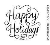 happy holidays 2017 hand... | Shutterstock .eps vector #771043495