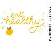 handwritten phrase eat healthy   Shutterstock . vector #771447319