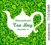 international tea day. december ... | Shutterstock . vector #771576589