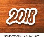 new year 2018 white paper label ... | Shutterstock . vector #771622525