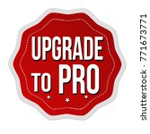 upgrade to pro label or sticker ... | Shutterstock .eps vector #771673771