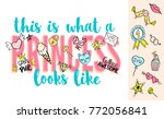 this is what a princess looks... | Shutterstock .eps vector #772056841