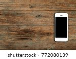 mobile phone with blank screen... | Shutterstock . vector #772080139