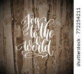joy to the world   hand... | Shutterstock .eps vector #772254211