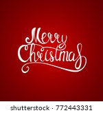 merry christmas and new year... | Shutterstock . vector #772443331
