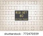 80 set of vintage frames with... | Shutterstock .eps vector #772470559