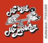 no boys no problem. handwritten ... | Shutterstock .eps vector #772511005