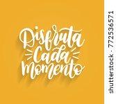 disfruta cada momento... | Shutterstock .eps vector #772536571