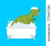 dinosaur in bath. tyrannosaurus ...   Shutterstock .eps vector #772647181