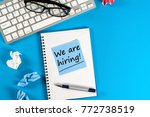 we are hiring   note on notepad ... | Shutterstock . vector #772738519