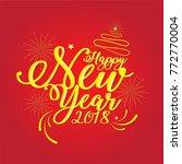 happy new year 2018.vector... | Shutterstock .eps vector #772770004