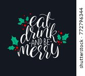 eat  drink and be merry... | Shutterstock .eps vector #772796344