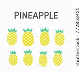 set of pineapples. exotic fruit....   Shutterstock .eps vector #772853425