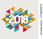 2018 new year on the background ... | Shutterstock .eps vector #772865875