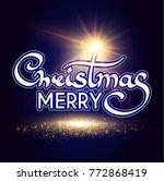 merry christmas calligraphic... | Shutterstock .eps vector #772868419
