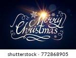merry christmas calligraphic... | Shutterstock .eps vector #772868905