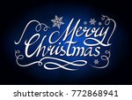 merry christmas calligraphic... | Shutterstock .eps vector #772868941
