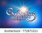 merry christmas calligraphic... | Shutterstock .eps vector #772871311