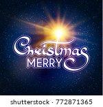 merry christmas calligraphic... | Shutterstock .eps vector #772871365