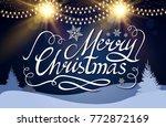 merry christmas calligraphic... | Shutterstock .eps vector #772872169