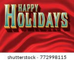 a happy holidays message in a... | Shutterstock .eps vector #772998115