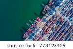 aerial view container cargo... | Shutterstock . vector #773128429