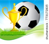 football and gold cup on grass | Shutterstock . vector #773172835