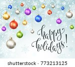 happy holidays greeting card.... | Shutterstock .eps vector #773213125