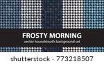 houndstooth pattern set frosty...   Shutterstock .eps vector #773218507