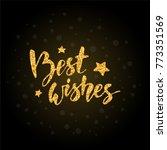 best wishes handwritten golden...   Shutterstock .eps vector #773351569