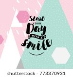 start your day with a smile.... | Shutterstock .eps vector #773370931