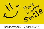 don't worry and smile | Shutterstock . vector #773408614