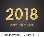 2018 happy new year text for... | Shutterstock . vector #773485111