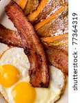 French Toast  Bacon And Eggs...