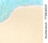 summer beach and soft wave... | Shutterstock . vector #773826025