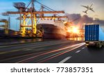 truck transport container on... | Shutterstock . vector #773857351