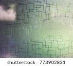 abstract glass texture... | Shutterstock . vector #773902831