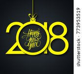2018 happy new year greeting... | Shutterstock .eps vector #773953519