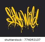 stay wild graffiti lettering....