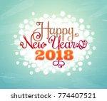 happy new year 2018 inscription ... | Shutterstock .eps vector #774407521