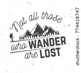 not those who wander are lost.... | Shutterstock .eps vector #774418747