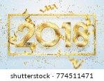2018 happy new year. gold... | Shutterstock . vector #774511471