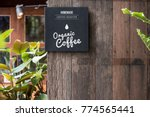 sign at an organic coffee shop | Shutterstock . vector #774565441