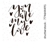 you are my love. hand drawn... | Shutterstock .eps vector #774644491