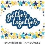lettering  gather together with ...