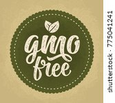 gmo free lettering with leaf.... | Shutterstock .eps vector #775041241