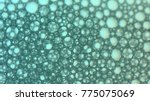 macro shot foam bubble from... | Shutterstock . vector #775075069
