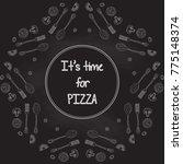 """it's time for pizza"". frame... | Shutterstock .eps vector #775148374"