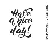 have a nice day. brush... | Shutterstock .eps vector #775319887